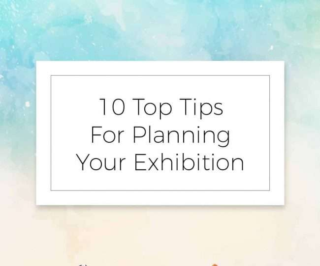10_top_tips_for_planning_your_exhibition