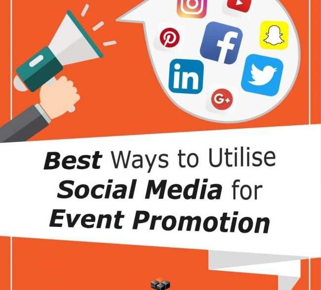 best ways to utilise social media for event promotion