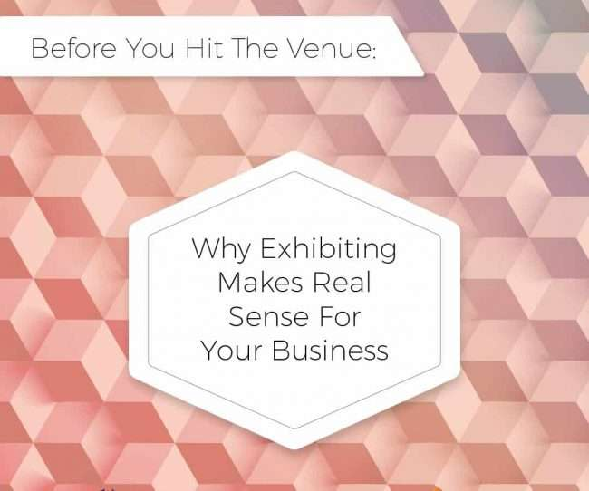 why exhibiting makes real sense for your business